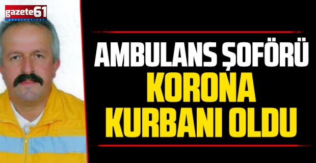 Ambulans Şoförü Korona Kurbanı Oldu