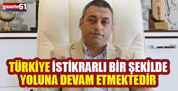 Çebi: Türkiye istikrarlı bir şekilde yoluna devam etmektedir