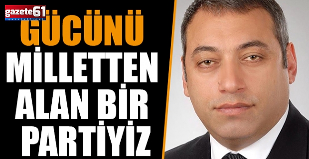 Geleceğin güçlü Türkiye'sini birlikte inşa ediyoruz