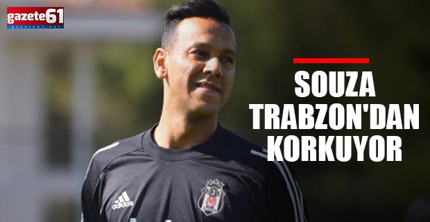 Souza Trabzon'dan korkuyor