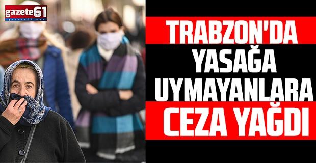 Trabzon'da kısıtlamaya uymayanlara ceza kesildi
