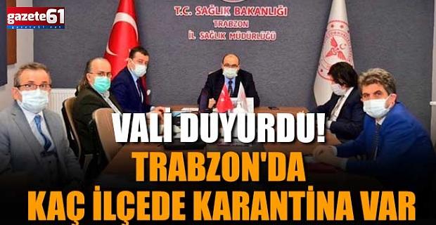 Trabzon Valisi açıkladı! Onlarca kişi karantina...