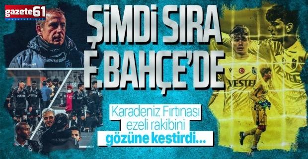 Trabzonspor ezeli rakibini gözüne kestirdi