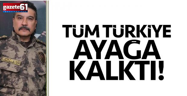Emniyet Müdürü Alper için Türkiye ayağa kalktı