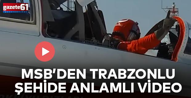 MSB'den Trabzonlu şehide anlamlı video