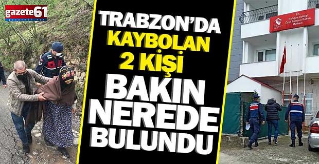 Trabzon'da kaybolan 2 kişi bakın nerede bulundu