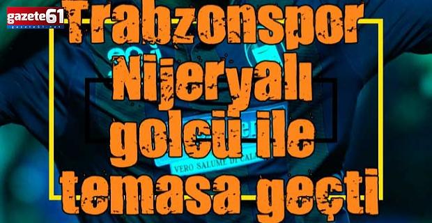 Trabzonspor Nijeryalı golcü ile temasa geçti
