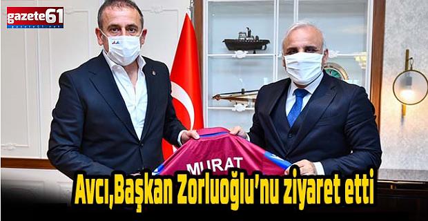 """Avcı, BaşkanZorluoğlu'nuziyaret etti. """"Siz ve ekibiniz geldikten sonra fark oluşturdunuz"""""""