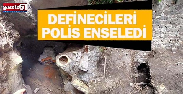 DEFİNECİLERİ POLİS ENSELEDİ