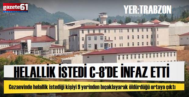 HELALLİK İSTEDİC-8'DE İNFAZ ETTİ
