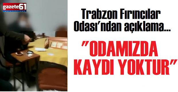 """Trabzon Fırıncılar Odası'ndan açıklama... """"ODAMIZDA KAYDI YOKTUR"""""""