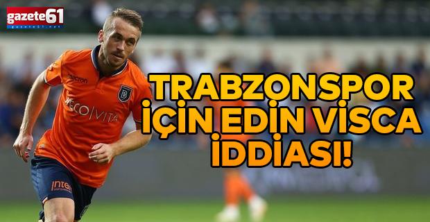 Trabzonspor için Edin Visca iddiası!