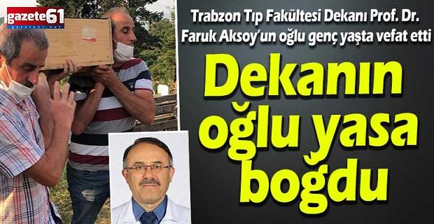 Dekan Aksoy'un oğlu yasa boğdu
