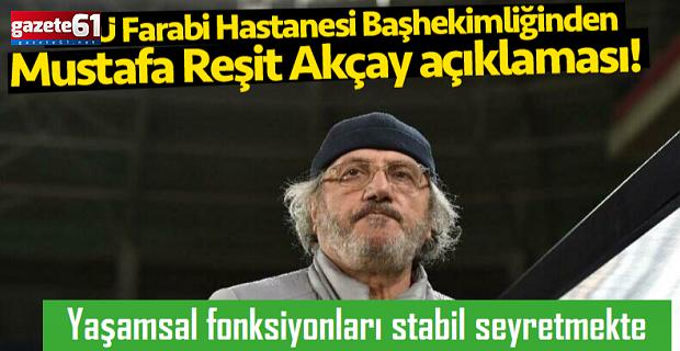 Mustafa Reşit Akçay ile ilgili yeni açıklama geldi...
