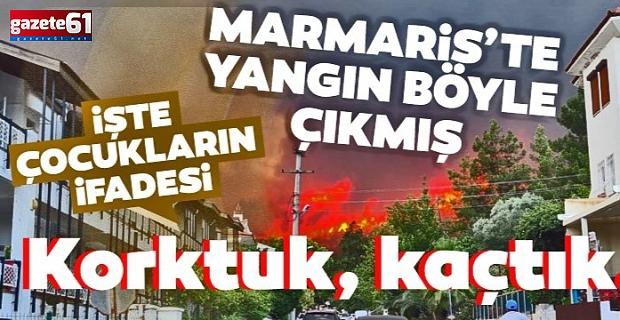 Marmaris'teki yangını çıkartan çocukların ifadesi ortaya çıktı