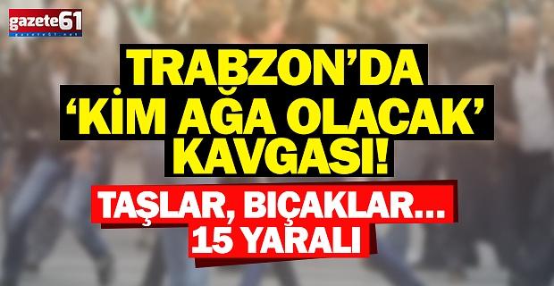 Trabzon'da 'kim ağa olacak' kavgası! Taşlar, bıçaklar… 15 yaralı
