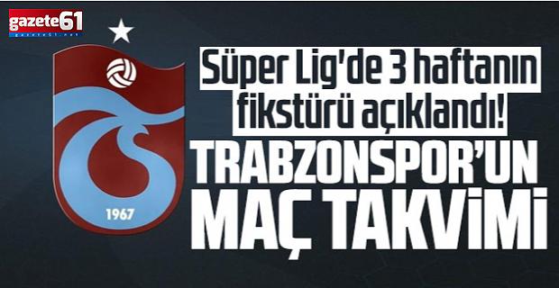 Trabzonspor'un 3 haftalık fikstürü yayınlandı