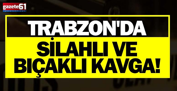 Trabzon'da tartışmada kan aktı