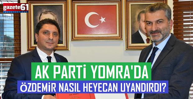 AK Parti Yomra'da Özdemir nasıl heyecan uyandırdı?