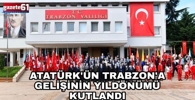 Atatürk'ün Trabzon'a gelişi kutlandı