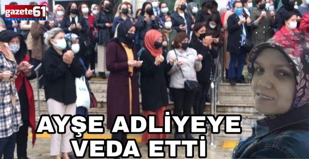 Ayşe Adliyeye Veda Etti