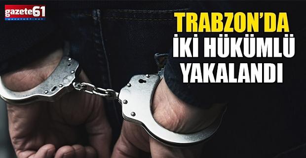 Trabzon'da iki hükümlü yakalandı
