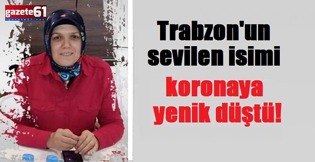 Trabzon'un sevilenisimi koronaya yenik düştü!
