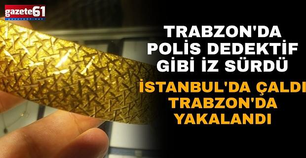 Trabzon'da polis dedektif gibi iz sürdü!