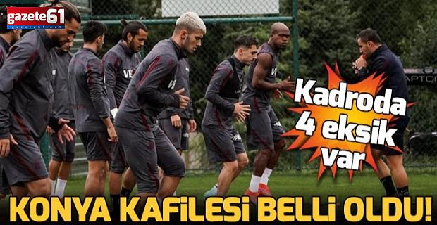 Trabzonspor'un Konyaspor kafilesi belli oldu! Kadroda 4 eksik