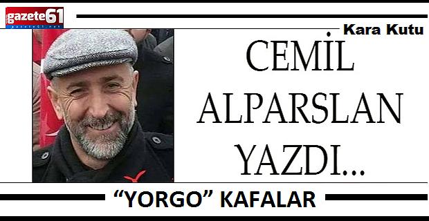 """""""YORGO"""" KAFALAR"""