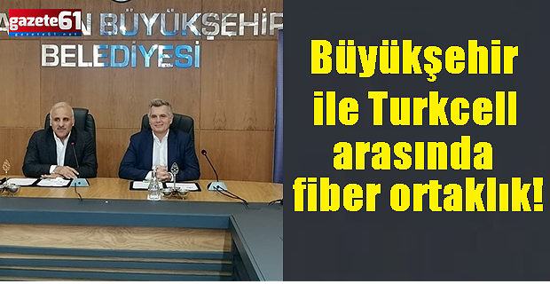 Büyükşehir ile Turkcell arasında fiber ortaklık!