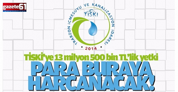 TİSKİ'ye 13 milyon 500 bin TL'lik yetki