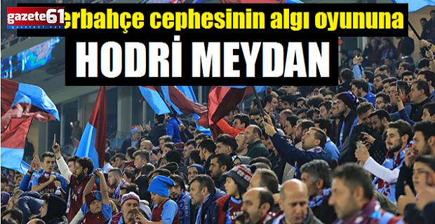 Trabzonspor taraftar grubu 'Hodri Meydan' dedi