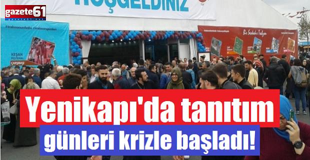Yenikapı'da tanıtım günleri krizle başladı!