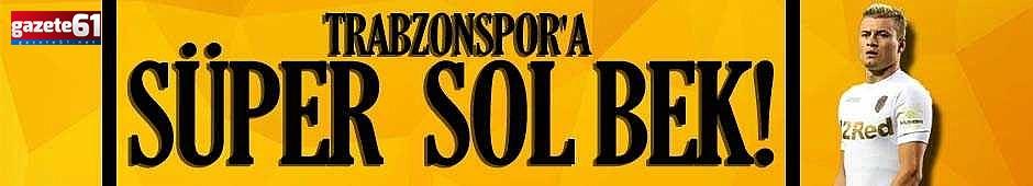 Trabzonspor'a süper sol bek!