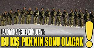 Jandarma Genel Komutanı: Bu kış PKK'nın sonu olacak!