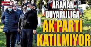 Aranan duyarlılığa AKParti katılmıyor