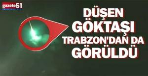 Düşen göktaşı Trabzon'dan da görüldü