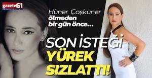 Hüner Coşkuner#039;in ölmeden önceki...