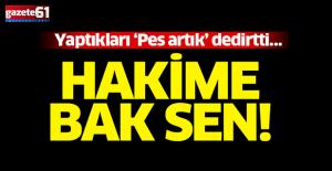 Trabzon#039;da görev yapan hakimin...