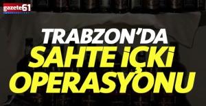 Trabzon'da sahte içkiye yönelik operasyon!