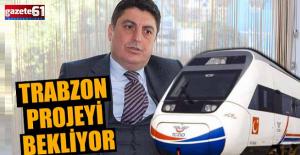 Trabzon projeyi bekliyor