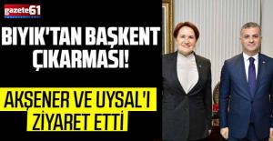 AKŞENER VE UYSAL'I ZİYARET ETTİ