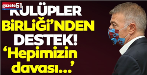 """Kulüpler Birliği'nden Trabzonspor'a destek! """"Hepimizin davası"""""""