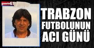Trabzon futbolunun acı günü…