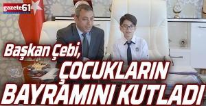 Başkan Çebi, Çocukların Bayramını Kutladı