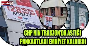CHP'NİN ASTIĞI PANKARTLARI...
