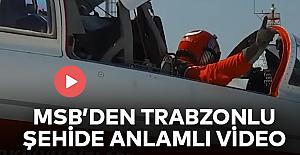 MSBden Trabzonlu şehide anlamlı...