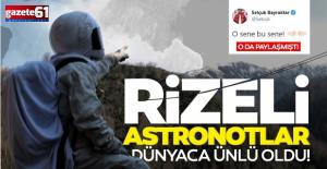 'Rizeli astronotlar' artık dünyaca ünlü