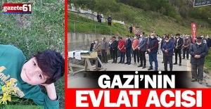GAZİ'NİN EVLAT ACISI